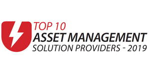 Top 10 Asset Management Solution Providers - 2019