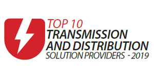 Top 10 Transmission and Distribution Solution Providers - 2019